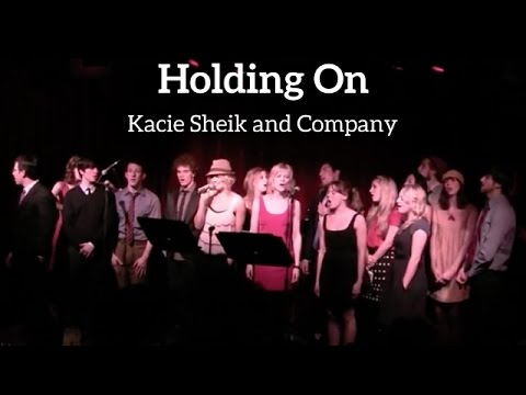 HOLDING ON - Kacie Sheik and Company