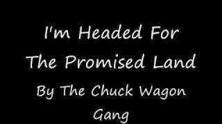 I'm Headed For The Promised Land By The Chuck Wagon Gang