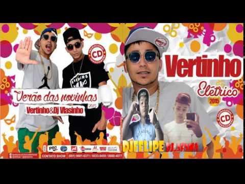 MC VERTINHO CD COMPLETO O VERÃO DAS NOVINHAS ELETRICO 2015