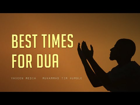 Best Times for Dua - Muhammad Tim Humble - Yaseen Media