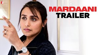 Mardaani -  Official Trailer ft. Rani Mukerji