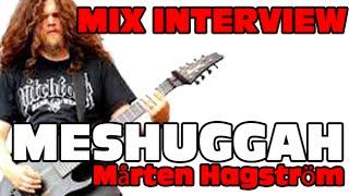MESHUGGAH  Mårten Hagström interview