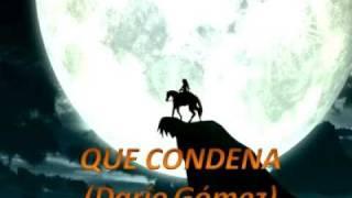 QUE CONDENA, DARÍO GÓMEZ, LETRA (12)