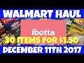 Walmart Ibotta Haul 30 Items for December 11th 2017