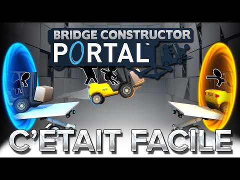 Bridge Constructor Portal #6 : C'était facile