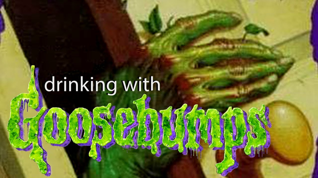 drinking with goosebumps 2 stay out of the basement