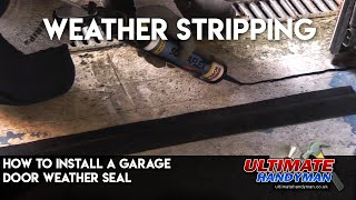 How to install a garage door floor weather seal