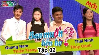 BẠN MUỐN HẸN HÒ - Tập 02 | Quang Nam - Thiên Trang | Thái Ninh - Thúy Oanh | 14/11/2013