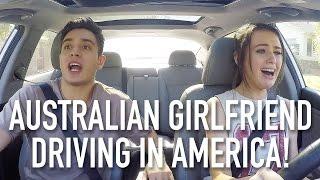 MY AUSTRALIAN GIRLFRIEND DRIVING IN AMERICA!!