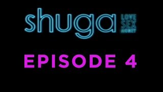 Episode 4 - Shuga: Love, Sex, Money