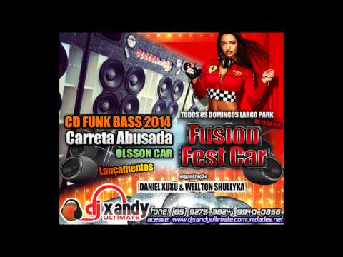 CARRETA ABUSADA FUNK BASS 2014 DJ XANDY ULTIMATE