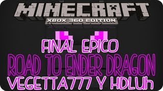 Road To Ender Dragon Final Epico Con Vegetta777 Y HDluh