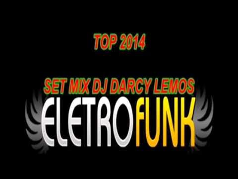 ELETRO FUNK 2014 SET MIX dj darcy lemos