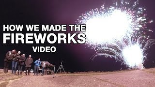 How We Made The Fireworks Video
