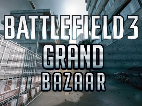 Battlefield 3 - (BF3): Grand Bazaar Gameplay 19-4 | My First Gameplay! (Battlefield 3 Multiplayer)