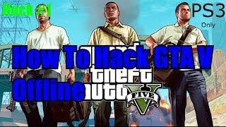 How To Hack GTA V Offline PS3