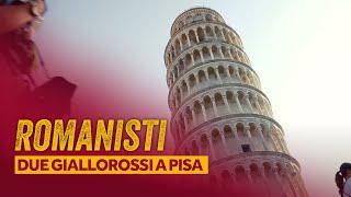 ROMANISTI | Due giallorossi a Pisa