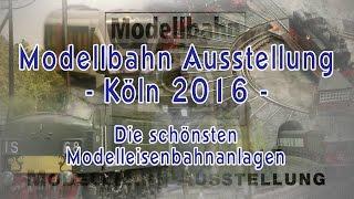 Modellbahn Ausstellung Köln 2016 - Traumhafte Modelleisenbahn