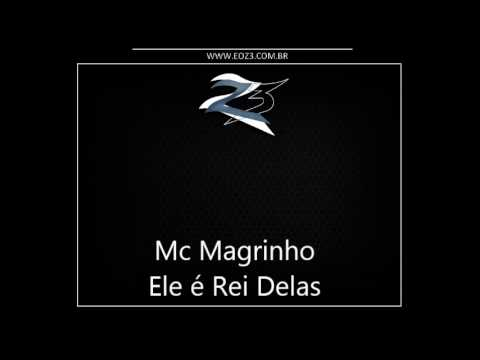 Mc Magrinho - Ele é Rei Delas [MUITO FODA]