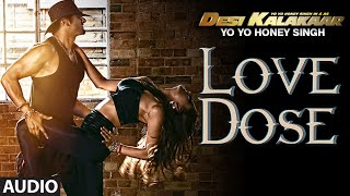 Exclusive: Love Dose Full AUDIO Song Yo Yo Honey Singh