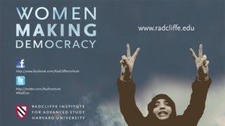 Representing Women: Culture, Religion, and Revolution || Women Making Democracy || Radcliffe