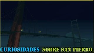 GTA San Andreas D&C ''Curiosidades Sobre San Fierro