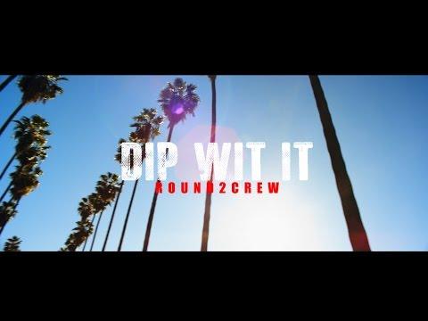 Round2Crew - DIP WIT IT