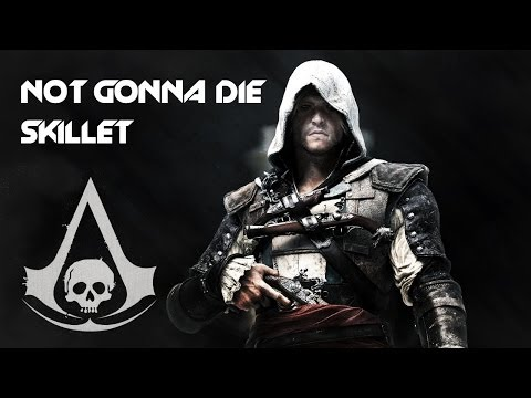 Assassin's Creed 4 Black Flag Music Video - Not Gonna Die (Skillet)