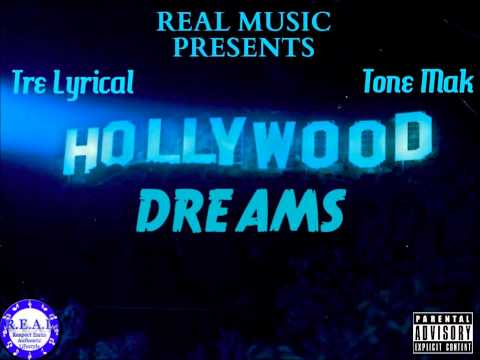 Hollywood Dreams Ft. Tre Lyrical & Tone Mak