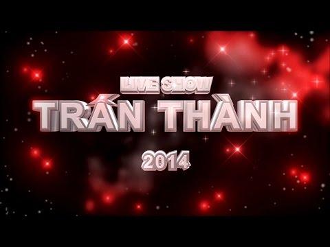 Liveshow TRẤN THÀNH 2014 - Trailer_HD1080p