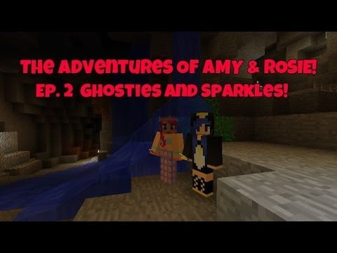 The Adventures Of Amy & Rosie! Ep.2 Ghosties & Sparkles