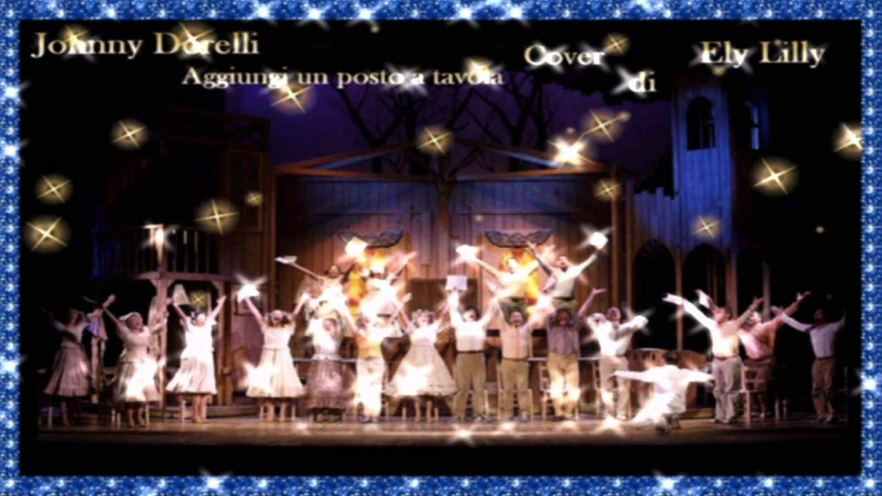 Johnny dorelli aggiungi un posto a tavola musical cover eleonora lilly 2012 youtube - Aggiungi un posto a tavola dorelli ...