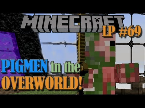 Zombie Pigmen in the Overworld! - Minecraft LP #69
