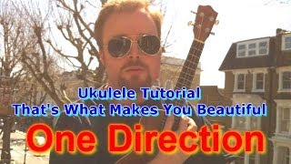 One Direction What Makes You Beautiful (Ukulele Tutorial