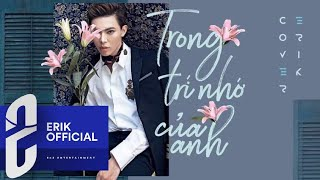 ERIK - TRONG TRÍ NHỚ CỦA ANH (COVER) | OFFICIAL AUDIO