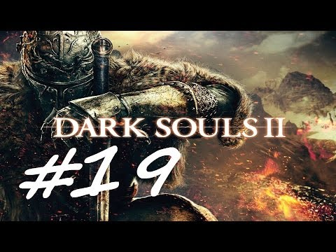 Dark Souls II ~ HUNTSMAN'S COPSE AIN'T SO TOUGH ~ Part 19