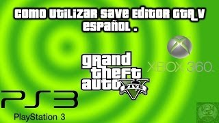 Como Utilizar Save Editor GTA V PS3 XBOX 360 // Español