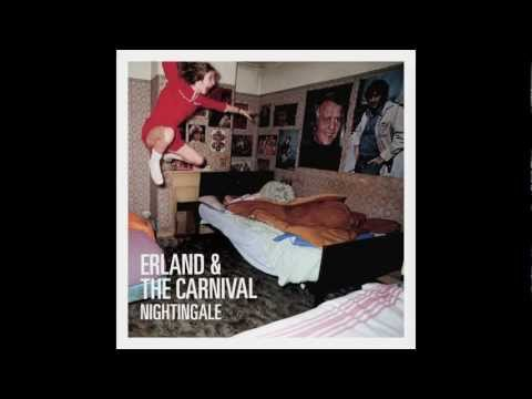 Erland & The Carnival - I'm not really here