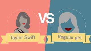 Taylor Swift vs Regular Girl Facts and Statistics