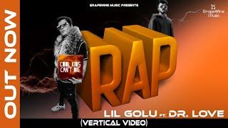 RAP LIL GOLU Ft DR LOVE Video HD Download New Video HD
