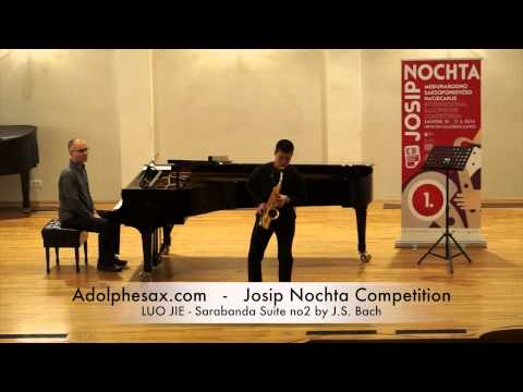 Josip Nochta Competition LUO JIE Sarabanda Suite no2 by J S Bach