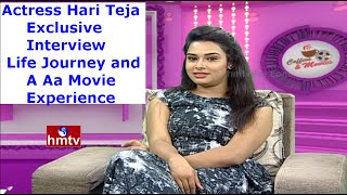 Actress Hari Teja Exclusive Interview | Life Journey&A Aa Movie Experience | Coffees and Movies