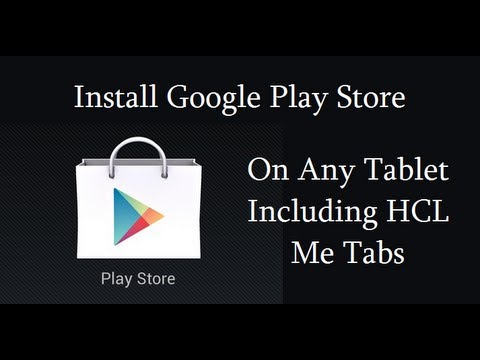 Google Play Store On Any Android Tablets Like HCL Me Tablet - YouTube