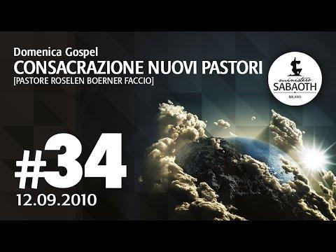 Domenica Gospel - 12 Settembre 2010 - Consacrazione nuovi pastori - Pastore Roselen Faccio