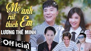 Mẹ Anh Rất Thích Em - Lương Thế Minh, NSND Lan Hương, Thanh Bi, Lệ Rơi (MV OFFICIAL)
