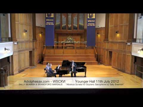 WSCXVI SALLY BEAMISH & BRANDFORD MARSALIS   Albatros Sonata for Soprano Saxophone by Sally Beamish World Premiere
