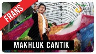 Frans - Makhluk Cantik   Official Video Klip