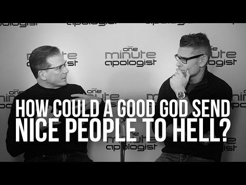 949. How Could A Good God Send Nice People To Hell?