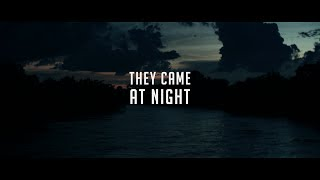 They Came At Night