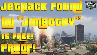 GTA 5: Jetpack Found By ''Jimbothy'' Is Fake! Proof!